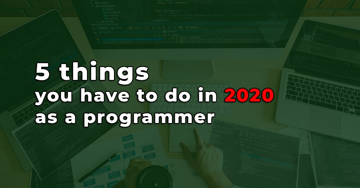 5 things to do in 2020 for programmers
