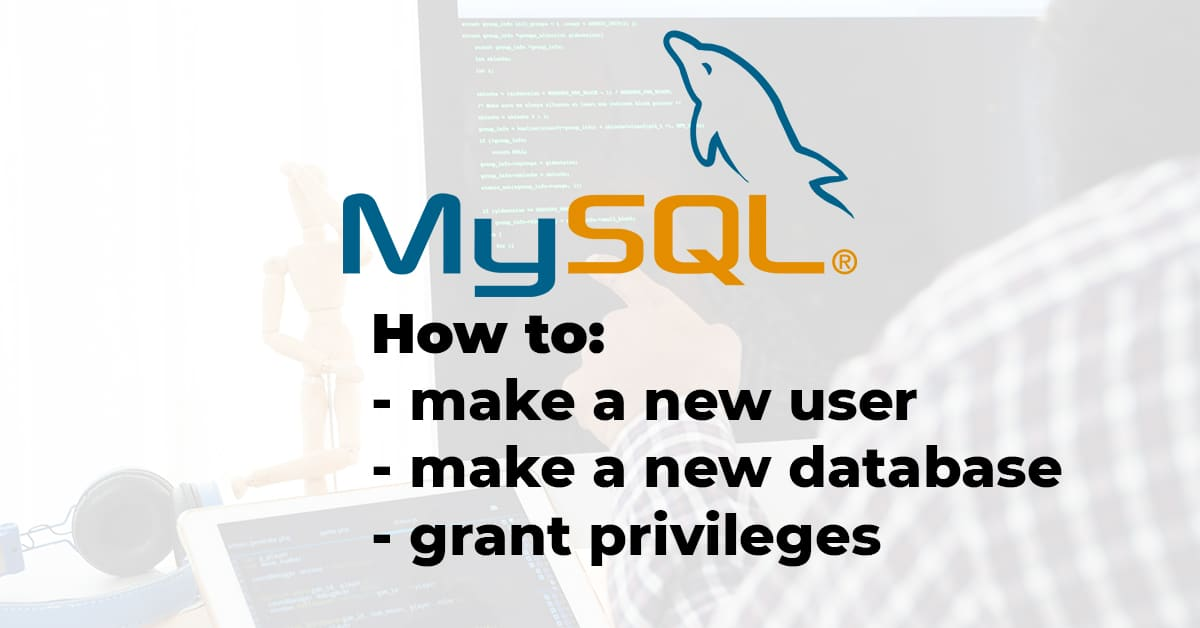 mysql how to create database user privileges