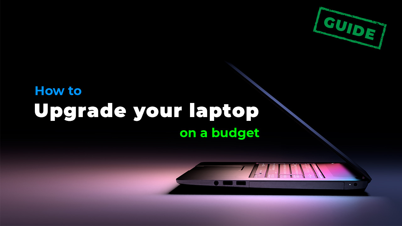 how to upgrade laptop on a budget